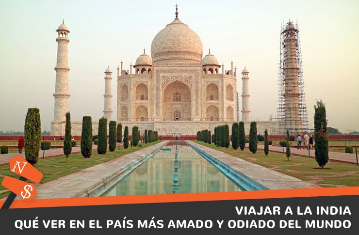 Imágenes Sobre Viajar A Otro País: Viajar A La India: Qué Ver En El País Más Amado Y
