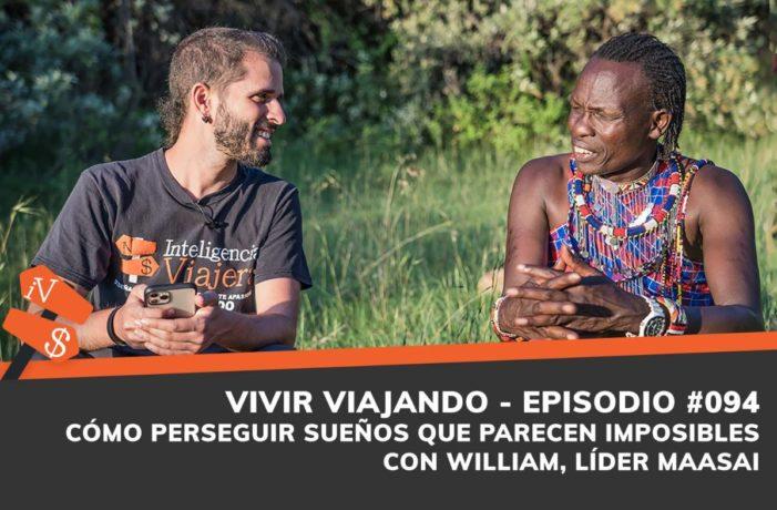 Cómo perseguir sueños imposibles con William jefe maasai