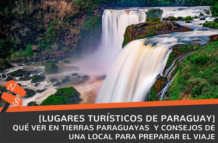 lugares turisticos de paraguay consejos para viajar a paraguay que ver y que hacer